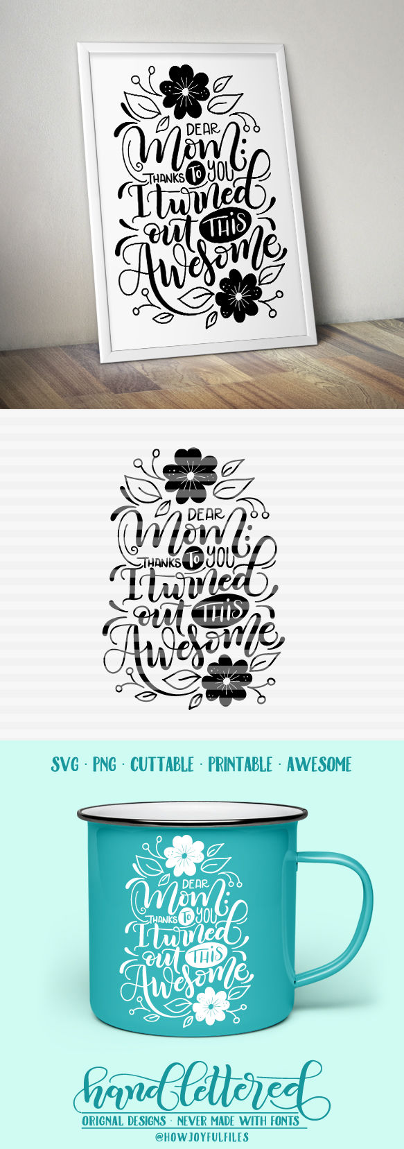 Dear Mom Thanks To You I Turned Out This Awesome Svg Pdf Dxf Hand Drawn Lettered Cut File Graphic Overlay By Howjoyful Files Thehungryjpeg Com
