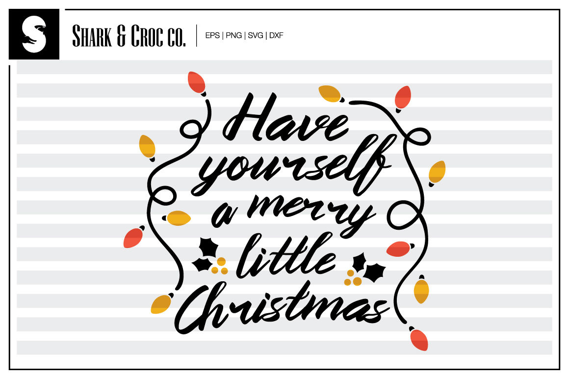 Have Yourself A Merry Little Christmas Svg.Have Yourself A Merry Little Christmas Cut File By