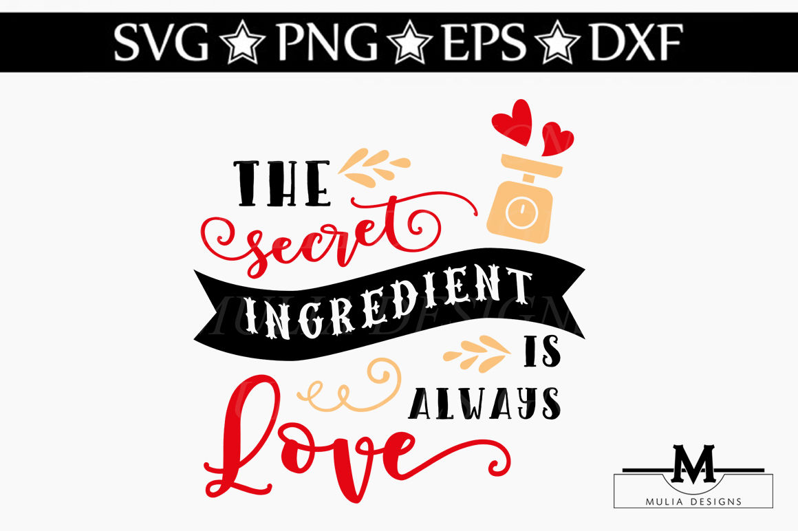 The Secret Ingredient Is Always Love Svg By Mulia Designs