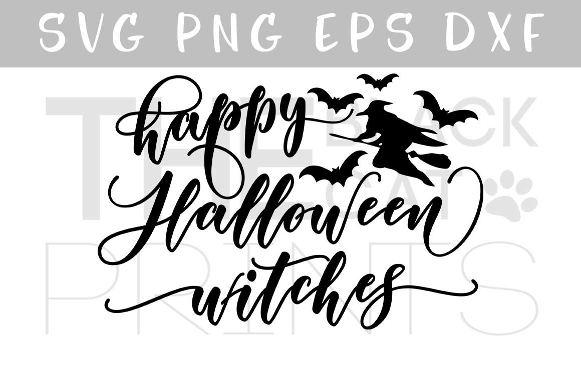 Happy Halloween Witches Svg Dxf Png Eps By Theblackcatprints