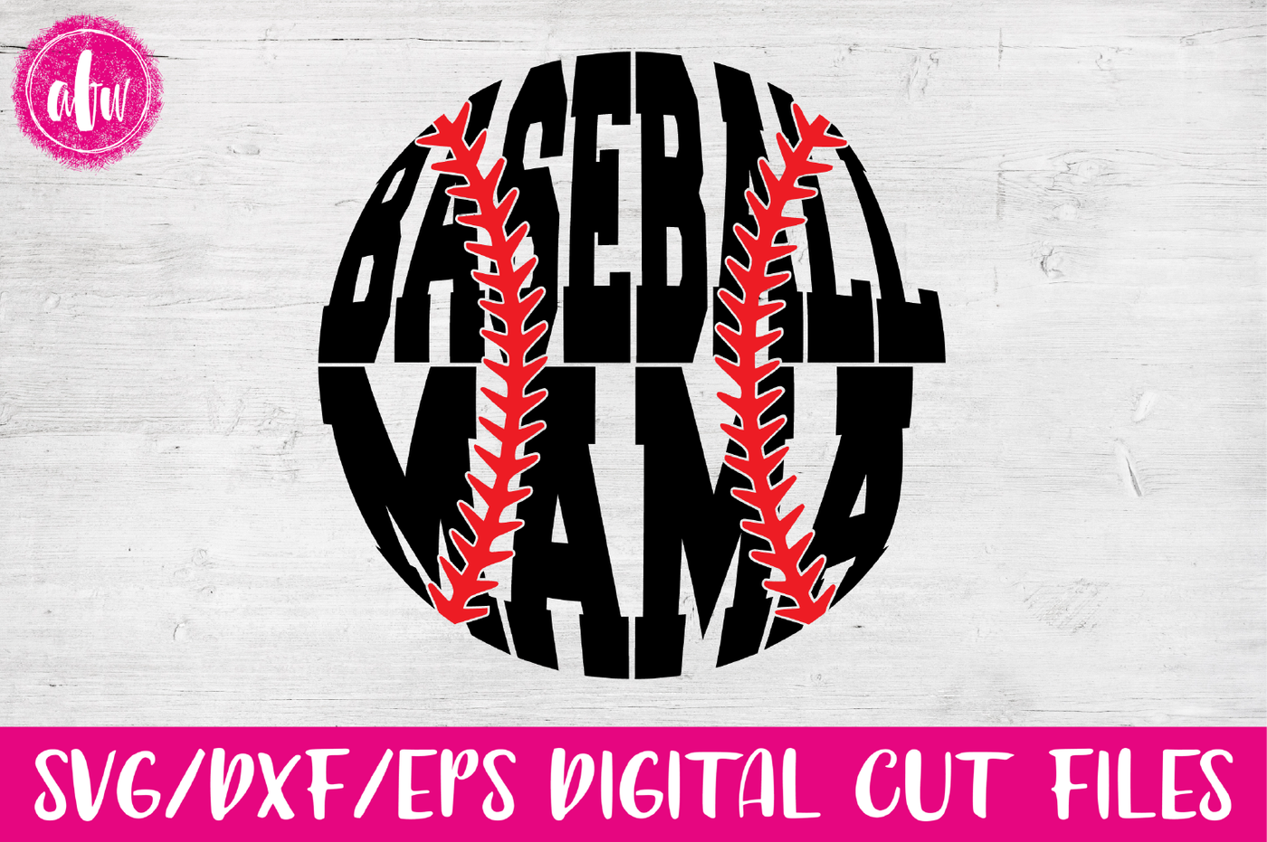 Baseball Mama Svg Dxf Eps Cut File By Afw Designs