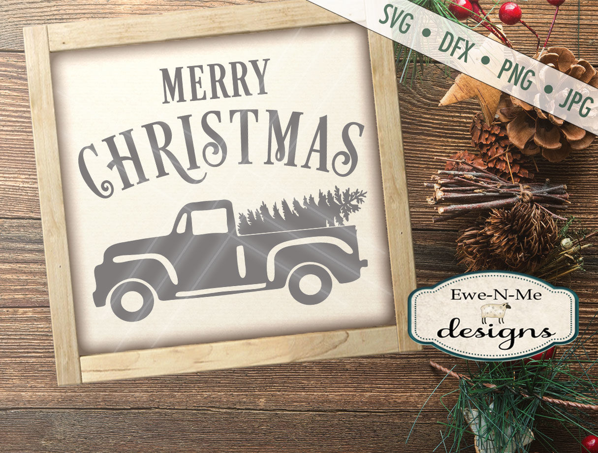 Old Antique Truck With Christmas Tree Svg By Ewe N Me Designs