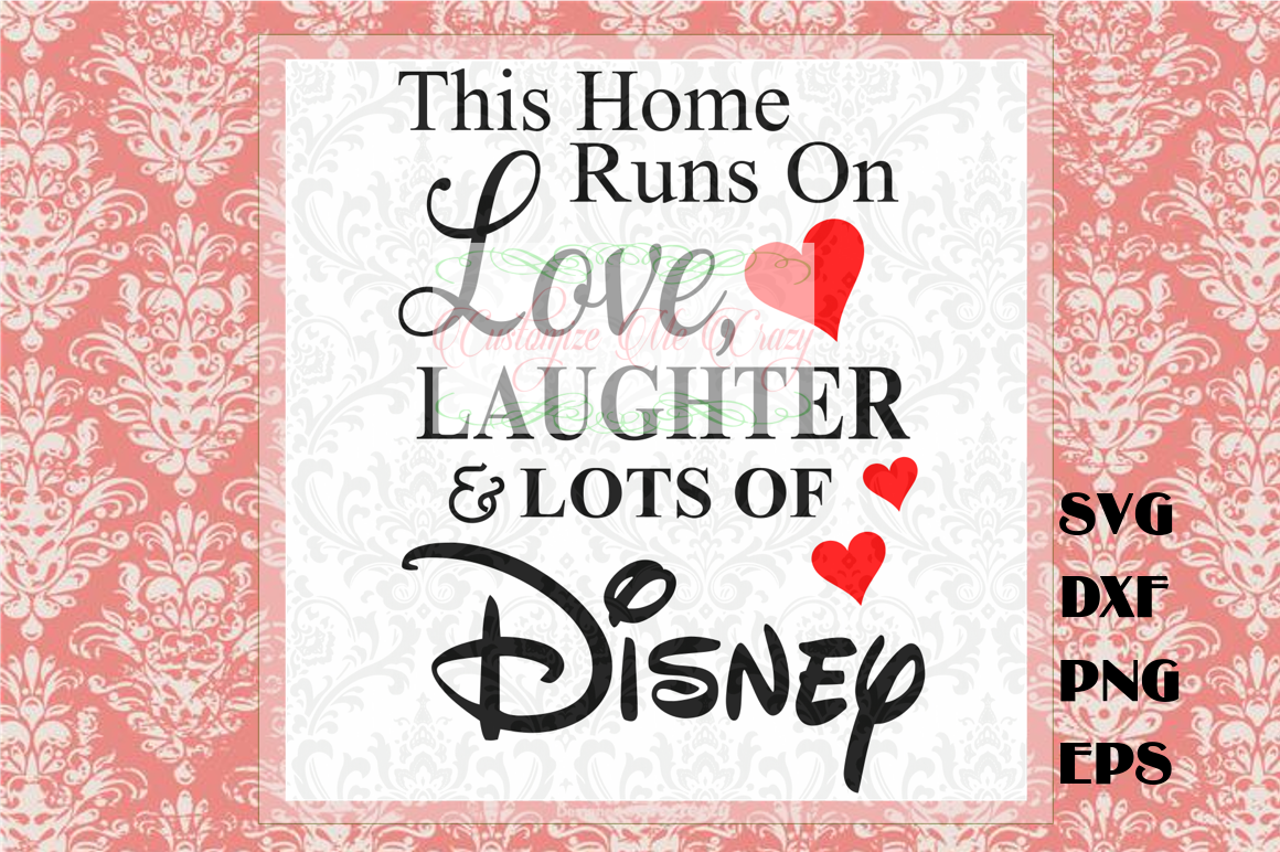 This Home Runs On Disney By Customize Me Crazy Thehungryjpeg Com