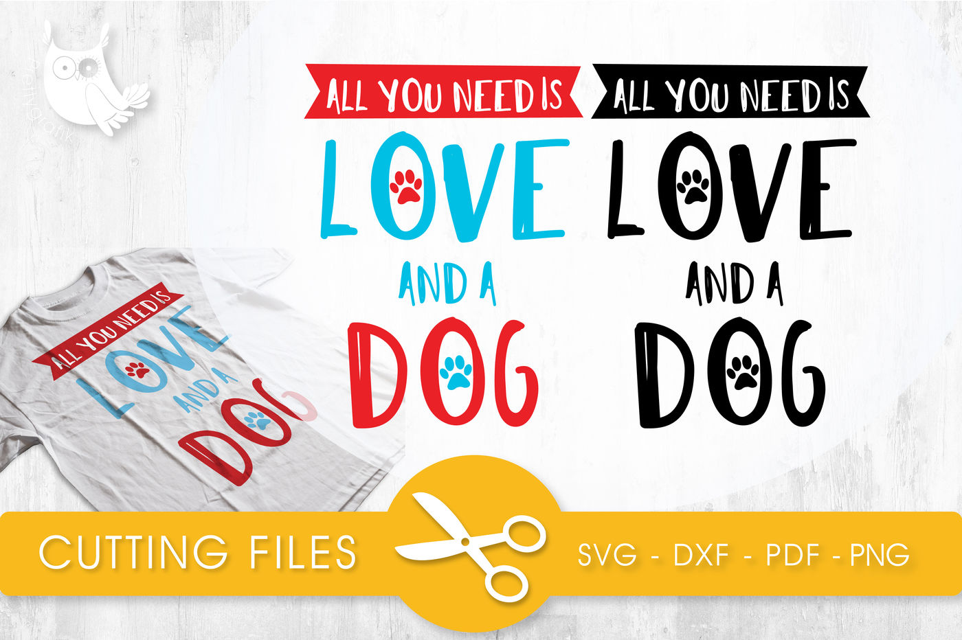 All You Need Is Love And A Dog Svg Png Eps Dxf Cut File By Prettycuttables Thehungryjpeg Com