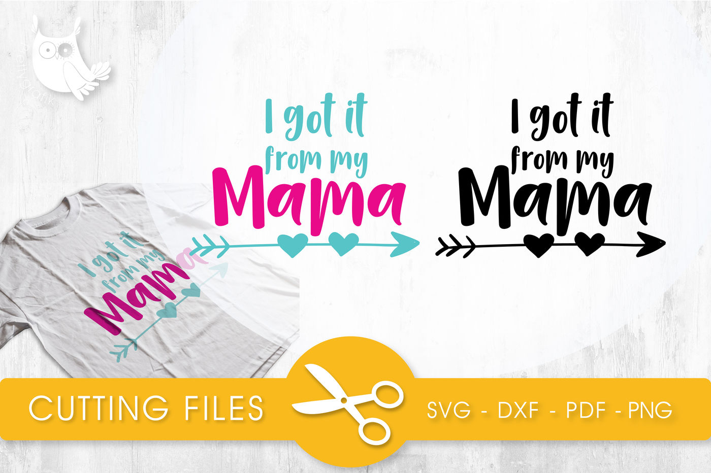 Get I Got It From My Mama She Got It From Me Svg Dxf Eps Png Cut File Ò Cricut Ò Silhouette Image