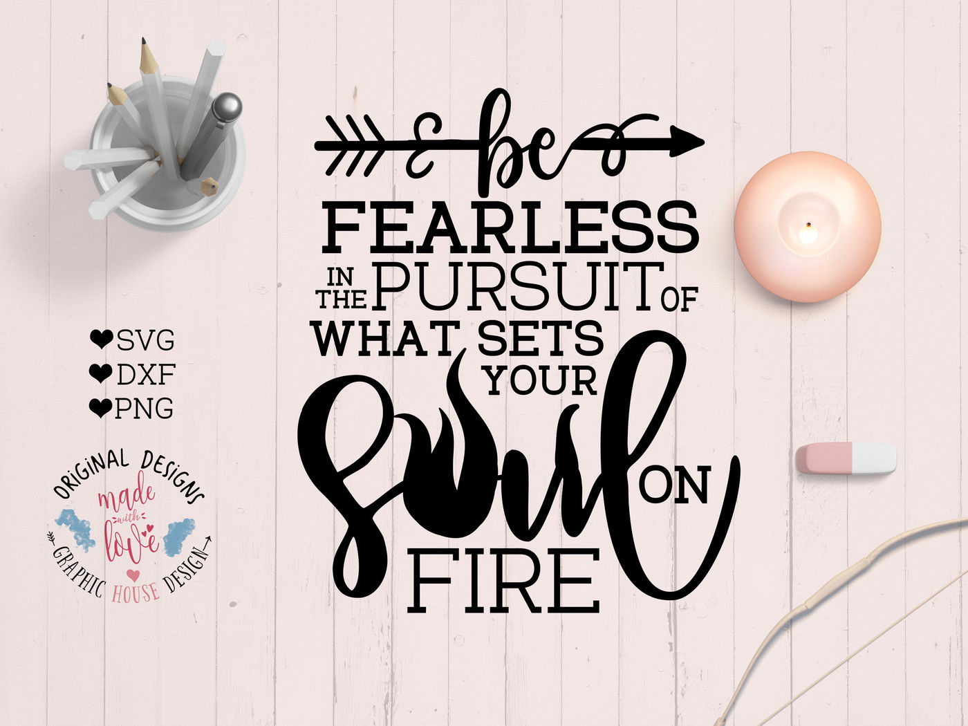 picture relating to Printable Sets called Be Fearless with the pursuit of what sets your soul upon fireplace