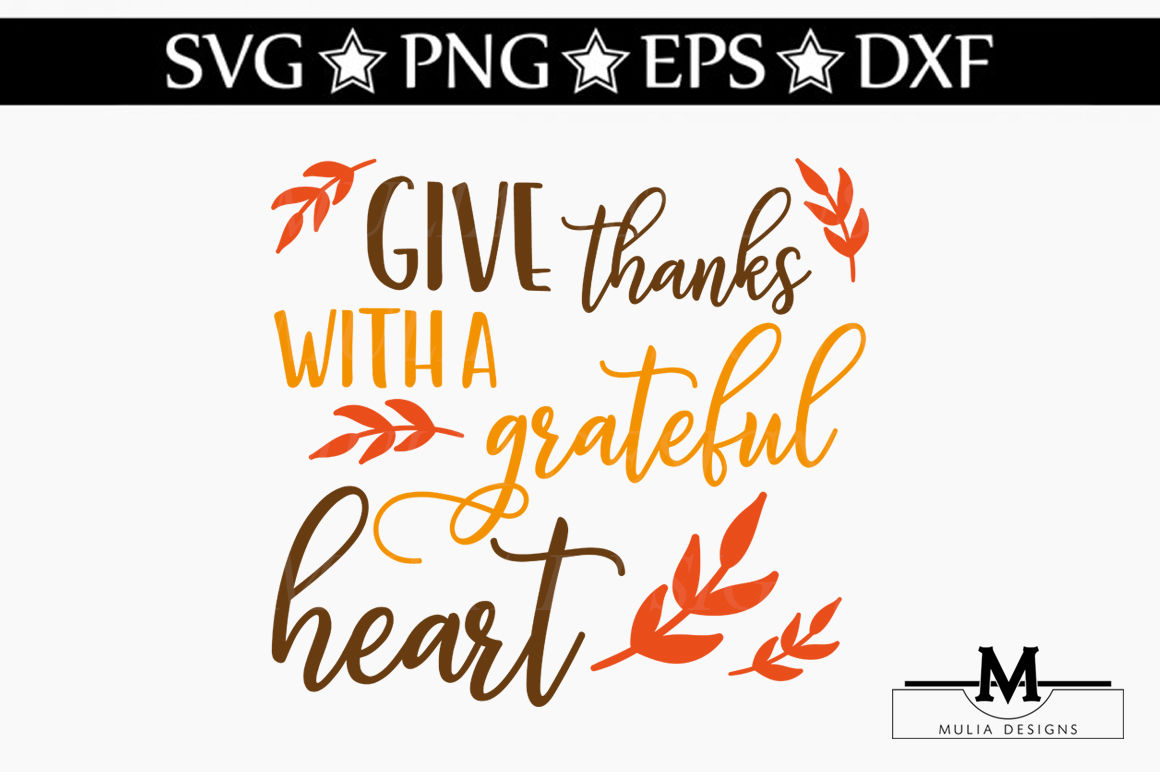 Give Thanks With A Grateful Heart Svg By Mulia Designs
