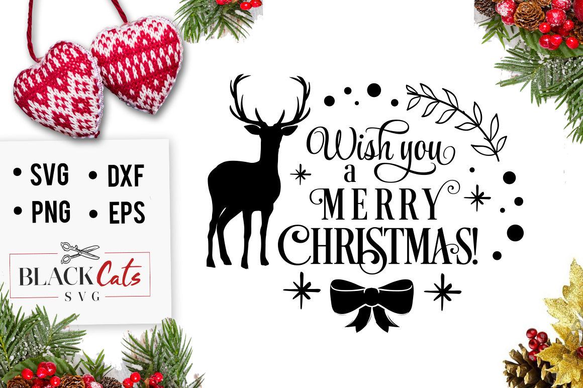 Wish You A Merry Christmas Svg By Blackcatssvg Thehungryjpeg Com