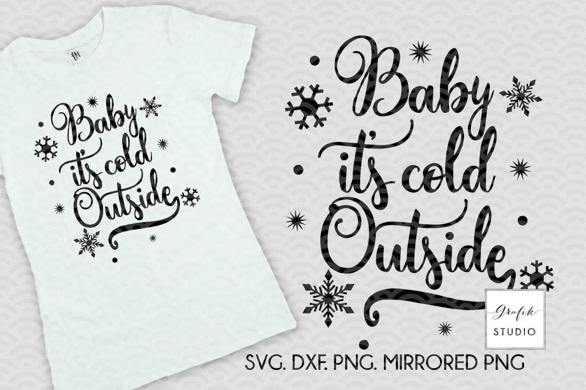 Baby It S Cold Outside Christmas Holiday Svg File Svg Cut Files