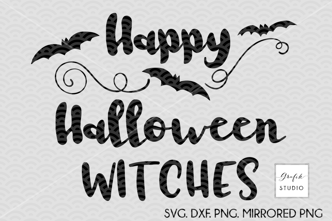 Happy Halloween Witches Halloween Svg Cut File Dxf And Png File