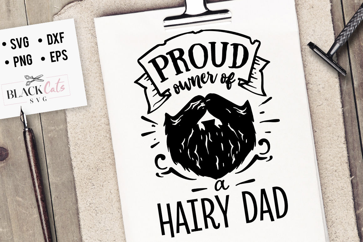 Proud Owner Of A Hairy Dad Svg By Blackcatssvg Thehungryjpeg Com