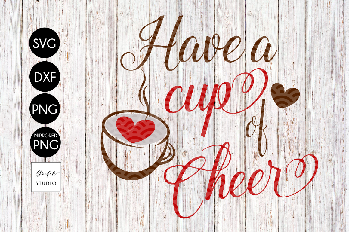 Have A Cup Of Cheer Christmas Svg File For Cricut By Grafikstudio