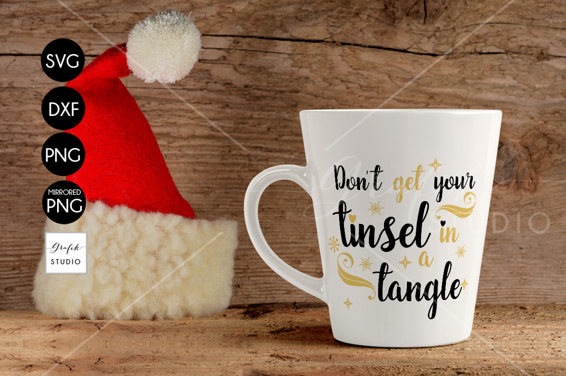 Dont Get Your Tinsel In A Tangle Christmas Svg For Cricut By