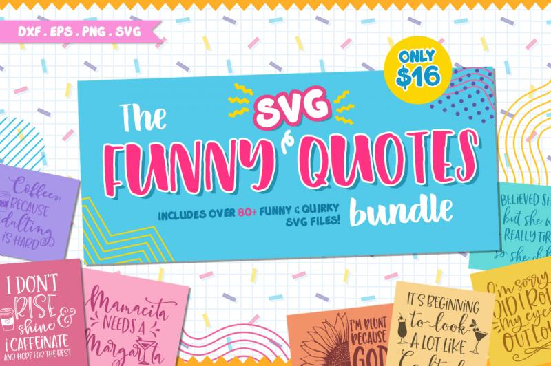The Funny Svg Quotes Bundle By Thehungryjpeg Thehungryjpeg Com