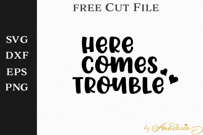 Free Svg File Here Comes Trouble By Thehungryjpeg Thehungryjpeg Com