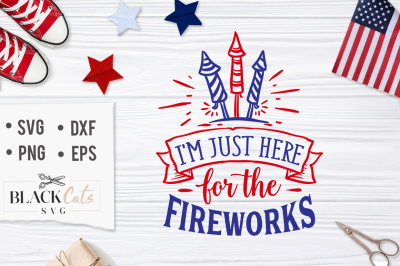 FREE I'm just here for the fireworks SVG Cut File