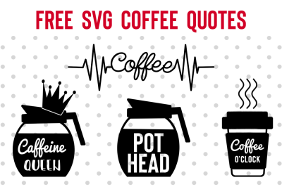 FREE SVG Cut Files: Coffee Quotes