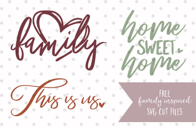 FREE Family Inspired SVG Cut Files