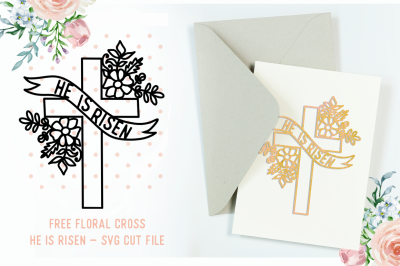 FREE He is Risen Floral Cross SVG Cut File