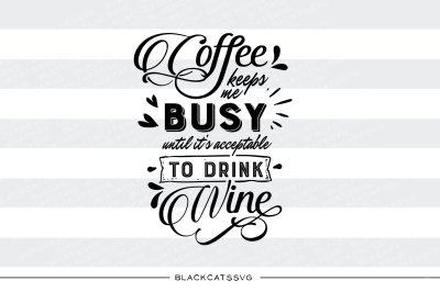Free SVG File: Coffee keeps me busy