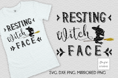 FREE SVG Cut File: Resting Witch Face Halloween Quote