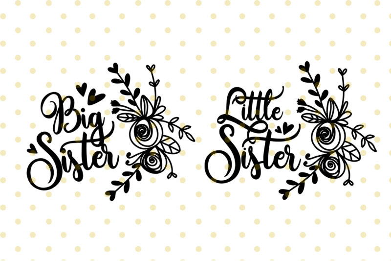 Free Big Sister Little Sister Svg By Thehungryjpeg Thehungryjpeg Com