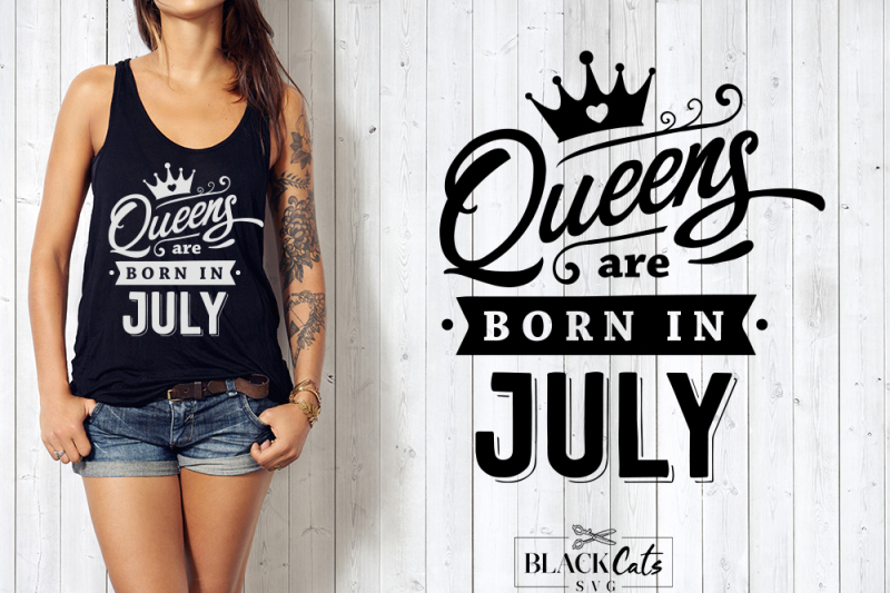 Free Svg File Queens Are Born In July By Thehungryjpeg
